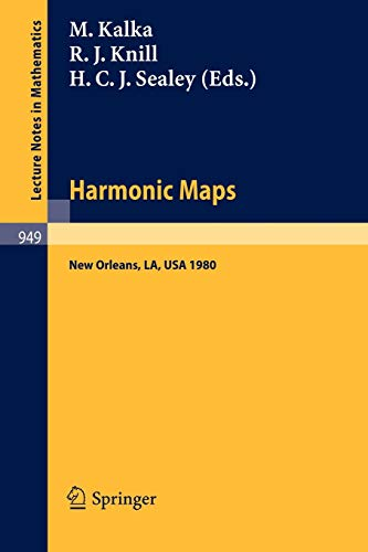 9783540115953: Harmonic Maps: Proceedings of the N.S.F.-C.B.M.S. Regional Conference, Held at Tulane University, New Orleans, December 15-19, 1980 (Lecture Notes in Mathematics)