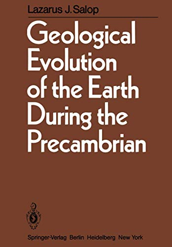 9783540117094: Geological Evolution of the Earth During the Precambrian