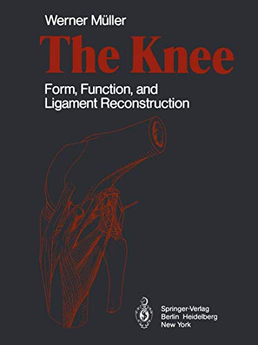 9783540117162: The Knee: Form, Function, and Ligament Reconstruction