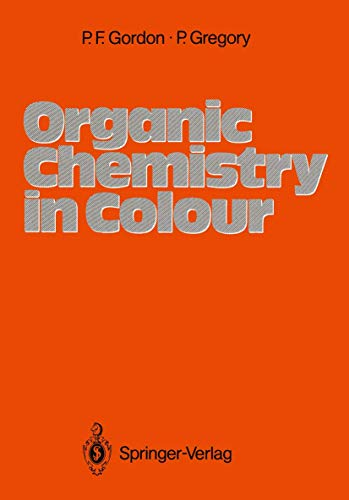 Organic Chemistry in Colour. - Gordon, Paul Francis and Peter Gregory