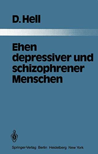 9783540117759: Ehen depressiver und schizophrener Menschen: Eine vergleichende Studie an 103 Kranken und ihren Ehepartnern (Monographien aus dem Gesamtgebiete der Psychiatrie)