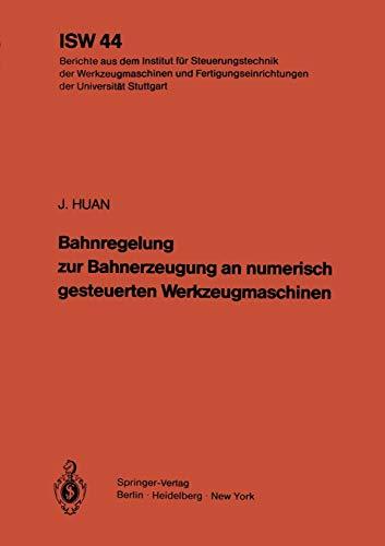 9783540118428: Bahnregelung zur Bahnerzeugung an numerisch gesteuerten Werkzeugmaschinen (ISW Forschung und Praxis)