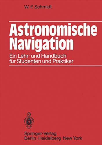 9783540119098: Astronomische Navigation: Ein Lehr- Und Handbuch Fur Studenten Und Praktiker (English and German Edition)