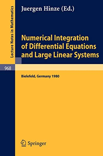 9783540119708: Numerical Integration of Differential Equations and Large Linear Systems: Proceedings of two Workshops Held at the University of Bielefeld, Spring 1980 (Lecture Notes in Mathematics)
