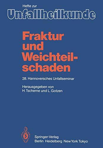 Fraktur und Weichteilschaden. 28. Hannoversches Unfallseminar: H. TSCHERNE