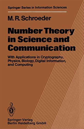 9783540121640: Number Theory in Science and Communication: With Applications in Cryptography, Physics, Biology, Digital Information, and Computing