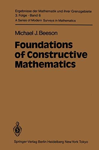 9783540121732: Foundations of Constructive Mathematics: Metamathematical Studies (Ergebnisse der Mathematik und ihrer Grenzgebiete. 3. Folge / A Series of Modern Surveys in Mathematics)