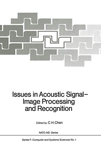 9783540121923: Issues in Acoustic Signal  -  Image Processing and Recognition (Nato ASI Subseries F:)