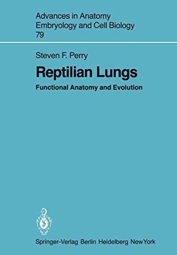 9783540121947: Reptilian Lungs: Functional Anatomy and Evolution (Advances in Anatomy, Embryology and Cell Biology)