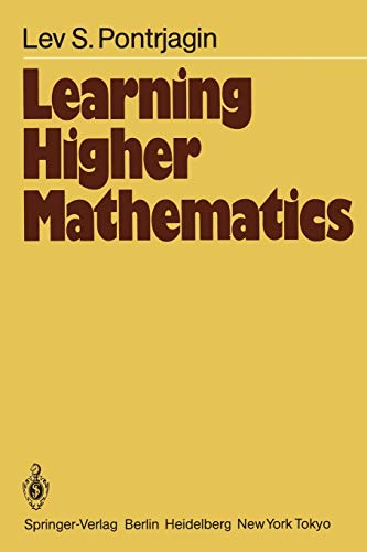 Learning Higher Mathematics: Part I: The Method: Pontrjagin, L.S.