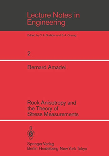 Rock Anisotropy and the Theory of Stress Measurements: BERNARD AMADEI