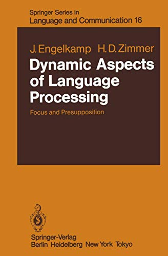9783540124337: Dynamic Aspects of Language Processing: Focus and Presupposition (Springer Series in Language and Communication)