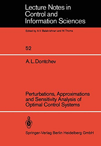 9783540124634: Perturbations, Approximations and Sensitivity Analysis of Optimal Control Systems (Lecture Notes in Control and Information Sciences)