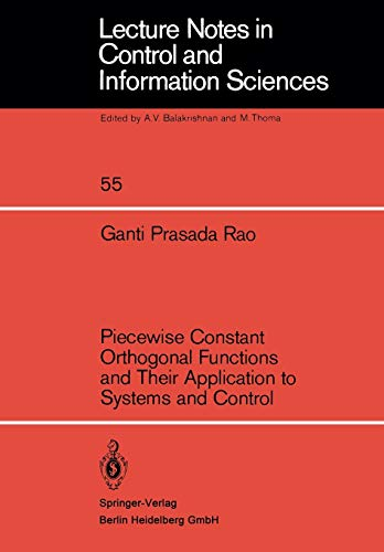 9783540125563: Piecewise Constant Orthogonal Functions and Their Application to Systems and Control (Lecture Notes in Control and Information Sciences)