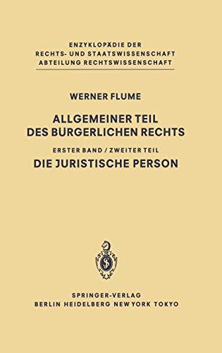 9783540126010: Allgemeiner Teil Des Burgerlichen Rechts, Erster Band: Zweiter Teil: Die Juristische Person: 1 (Enzyklopädie der Rechts- und Staatswissenschaft)