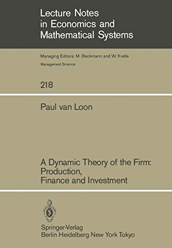 9783540126782: A Dynamic Theory of the Firm: Production, Finance and Investment (Lecture Notes in Economics and Mathematical Systems)