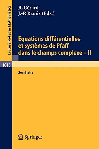 Equations Différentielles et Systèmes de Pfaff dans le Champs Complexe II: Sé...