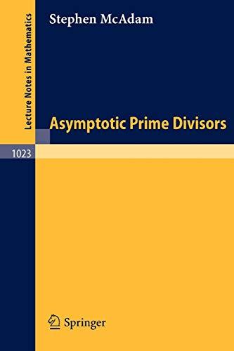 9783540127222: Asymptotic Prime Divisors (Lecture Notes in Mathematics)