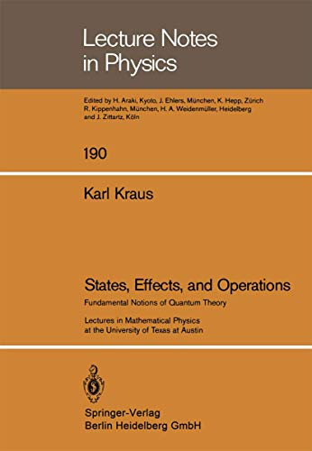 States, Effects, and Operations: Fundamental Notions of Quantum Theory: K. Kraus
