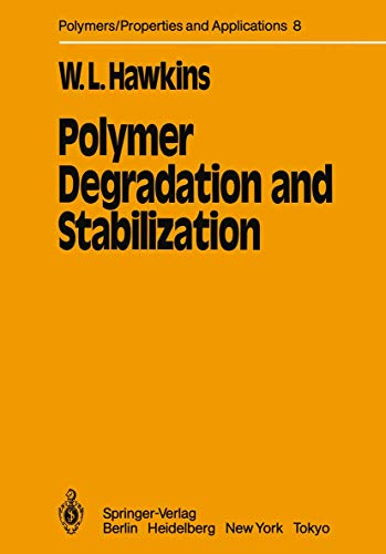 9783540128519: Polymer Degradation and Stabilization (Polymers - Properties and Applications)