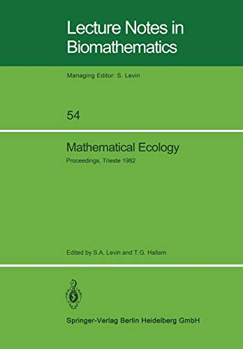 9783540129196: Mathematical Ecology: Proceedings of the Autumn Course (Research Seminars), held at the International Centre for Theoretical Physics, ... 1982 (Lecture Notes in Biomathematics)