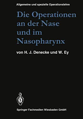 9783540129462: Die Operationen an der Nase und im Nasopharynx: Mit Berücksichtigung der transsphenoidalen Operationen an der Hypophyse und der Eingriffe am ... allgemeine und spezielle Operationslehre)