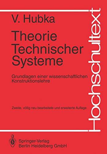 9783540129530: Theorie Technischer Systeme: Grundlagen einer wissenschaftlichen Konstruktionslehre (Hochschultext)