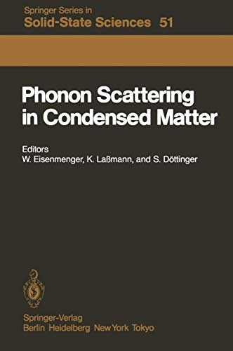 Phonon Scattering in Condensed Matter (Springer Series in Solid-State Sciences): Eisenmenger W.