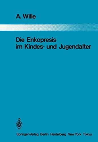 9783540129660: Die Enkopresis im Kindes- und Jugendalter (Monographien aus dem Gesamtgebiete der Psychiatrie) (German Edition)