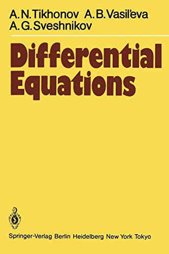 Differential Equations (Springer Series in Soviet Mathematics): A.N. Tikhonov, A.B.