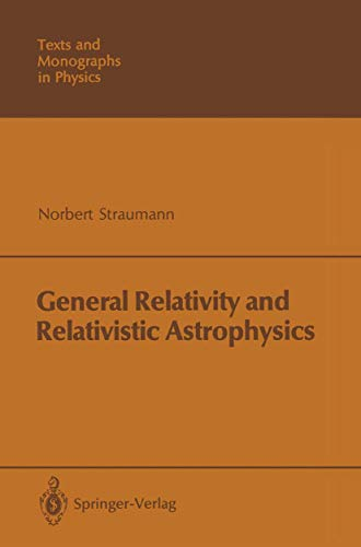9783540130109: General Relativity and Relativistic Astrophysics (Theoretical and Mathematical Physics)