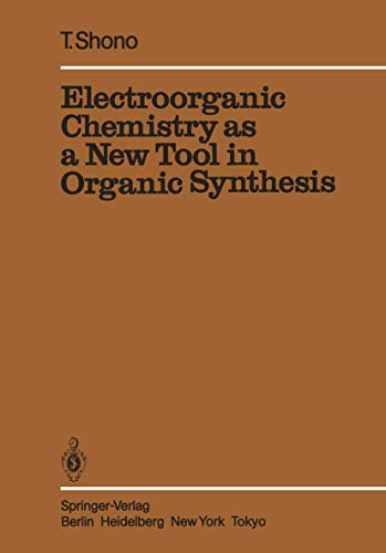 9783540130703: Electroorganic Chemistry as a New Tool in Organic Synthesis (Reactivity and Structure: Concepts in Organic Chemistry)