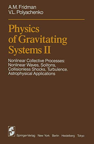 9783540131038: Physics of Gravitating Systems II: Nonlinear Collective Processes: Nonlinear Waves, Solitons, Collisionless Shocks, Turbulence. Astrophysical Applications