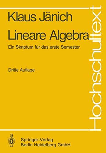 Lineare Algebra : e. Skriptum für d. 1. Semester. Hochschultext - Jänich, Klaus