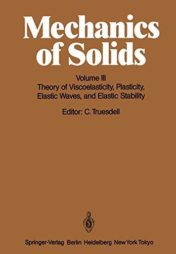 9783540131625: Mechanics of Solids: Volume III: Theory of Viscoelasticity, Plasticity, Elastic Waves, and Elastic Stability