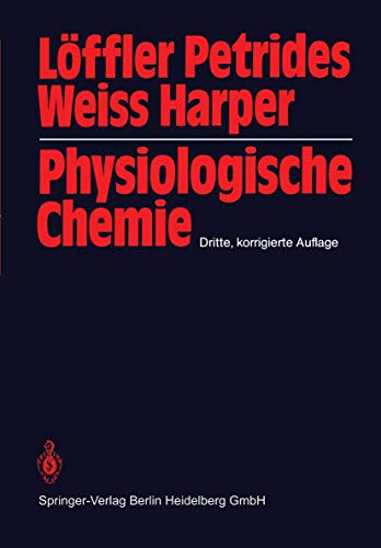 Physiologische Chemie: Lehrbuch der medizinischen Biochemie und: Georg Löffler; Petro