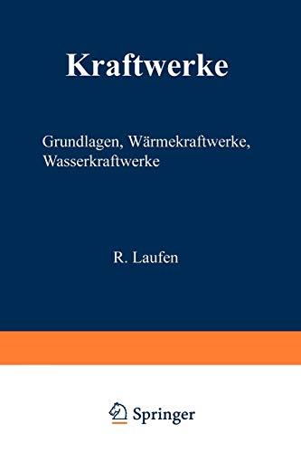 9783540132189: Kraftwerke: Grundlagen, W�rmekraftwerke, Wasserkraftwerke