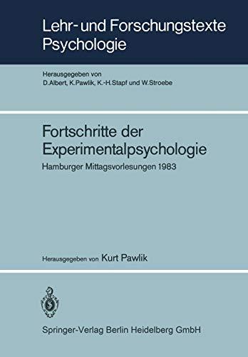 Fortschritte der Experimentalpsychologie: Hamburger Mittagsvorlesungen 1983 (Lehr- und ...