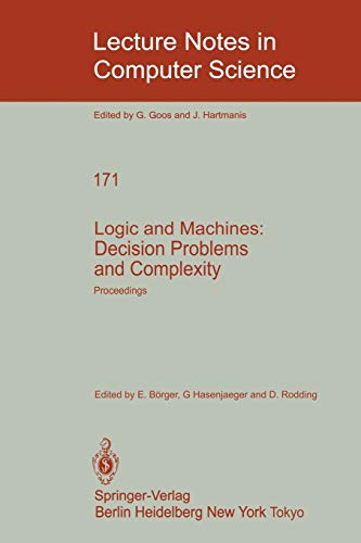 "9783540133315: Logic and Machines: Decision Problems and Complexity: Proceedings of the Symposium ""Rekursive Kombinatorik"" Held from May 23 - 28, 1983 at the ... Logik Und Grundlagenforschung Der"