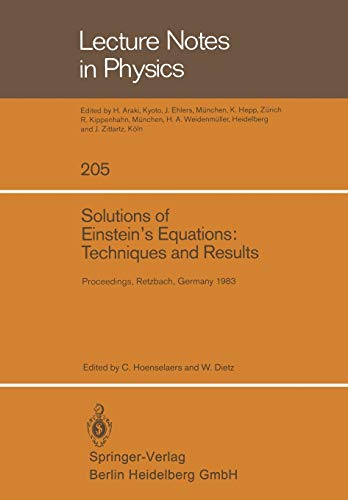 9783540133667: Solutions of Einstein's Equations: Techniques and Results: Proceedings of the International Seminar on Exact Solutions of Einstein's Equations Held in ... 14–18, 1983 (Lecture Notes in Physics)