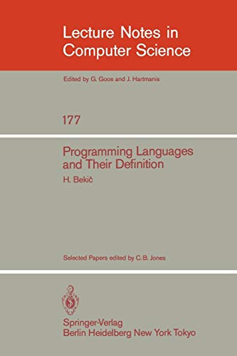 Programming Languages and Their Definition (Lecture Notes In Computer Science 177): Bekic, H.