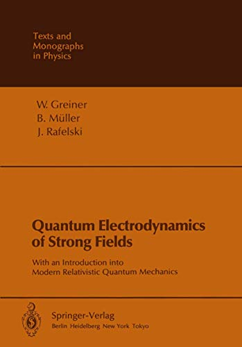 9783540134046: Quantum Electrodynamics of Strong Fields: With an Introduction into Modern Relativistic Quantum Mechanics