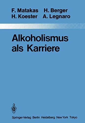 9783540134503: Alkoholismus als Karriere (Monographien aus dem Gesamtgebiete der Psychiatrie) (German Edition)