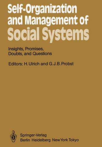 9783540134596: Self-Organization and Management of Social Systems: Insights, Promises, Doubts, and Questions (Springer Series in Synergetics)