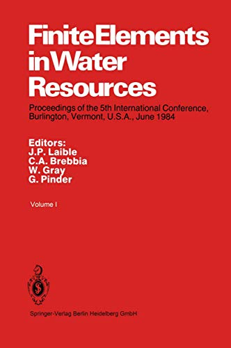9783540134688: Finite Elements in Water Resources: Proceedings of the 5th International Conference, Burlington, Vermont, U.S.A., June 1984