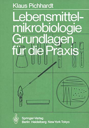 9783540135227: Lebensmittelmikrobiologie: Grundlagen Fur Die Praxis