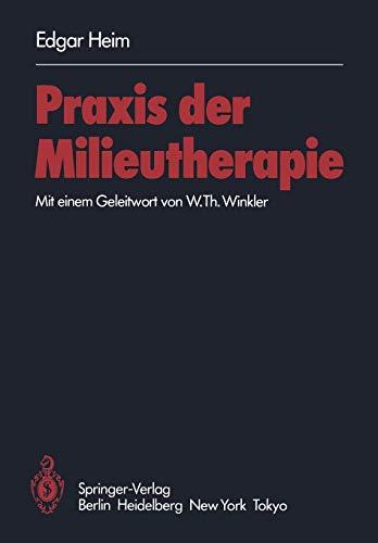 Praxis der Milieutherapie: E. Heim (author),