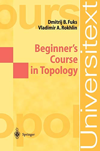 9783540135777: Beginner's Course in Topology: Geometric Chapters (Universitext)