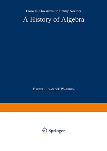 9783540136101: A History of Algebra: From al-Khwārizmī to Emmy Noether