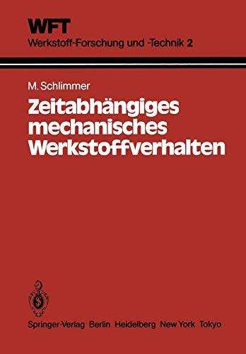 9783540136484: Zeitabhängiges mechanisches Werkstoffverhalten: Grundlagen, Experimente, Rechenverfahren für die Praxis (WFT Werkstoff-Forschung und -Technik) (German Edition)